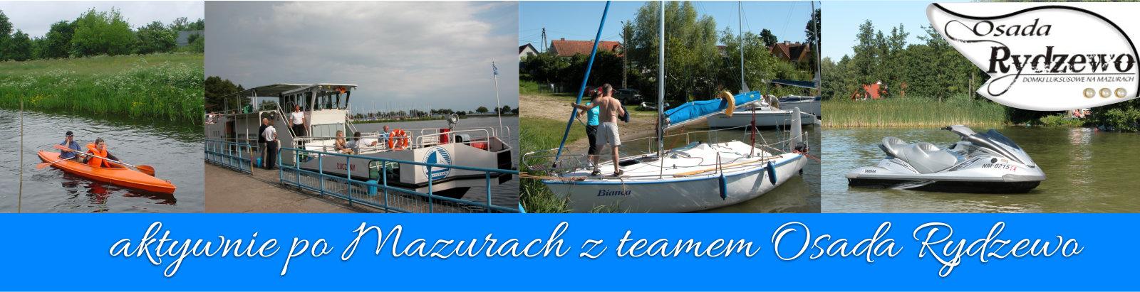 Aktywnie po Mazurach z teamem Osada Rydzewo